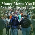 5 Money Moves You'll (Possibly) Regret Later!