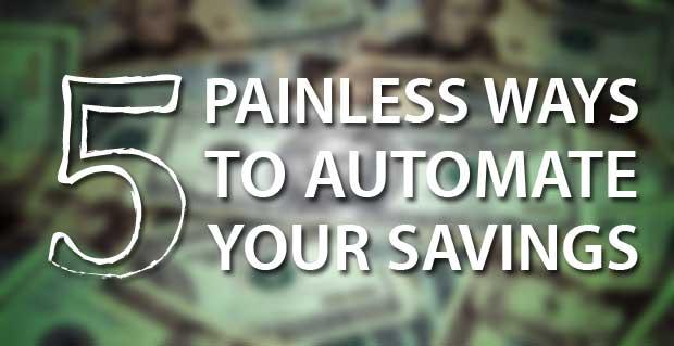 painless ways to automate savings