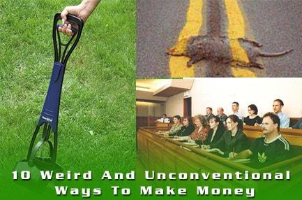 10 Weird And Unconventional Ways To Make Money