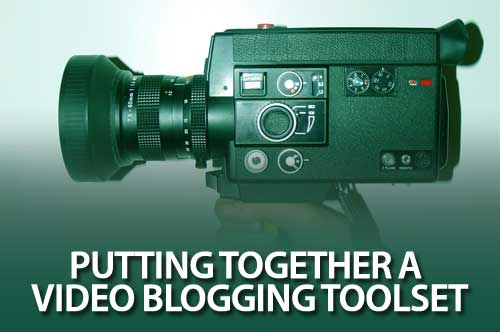 Video Blogging Toolset