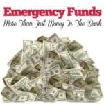 An Emergency Fund Is More Than Just Money In The Bank:  You May Have More Money Available Than You Think