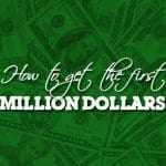 How To Get The First Million Dollars: What We Can Learn From People Who Have Achieved A High Net Worth