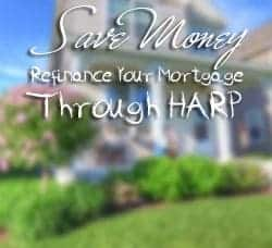 Refinance Through HARP to Save Money Every Month