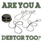 Are You A Yo-Yo Debtor, Too?