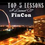 Top 5 Lessons I Learned At FinCon