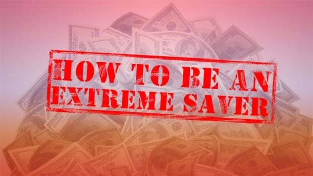 how-to-be-an-extreme-saver
