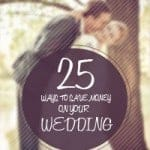 25 Ways To Save Money On Your Wedding