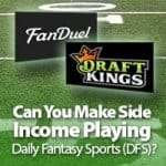 Can You Make Side Income Playing Daily Fantasy Sports (DFS)?