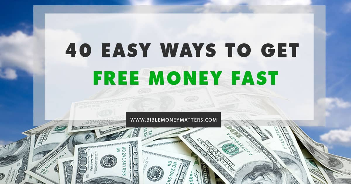 40 Easy Ways To Get Free Money Fast (Earn $2500 Or More!)